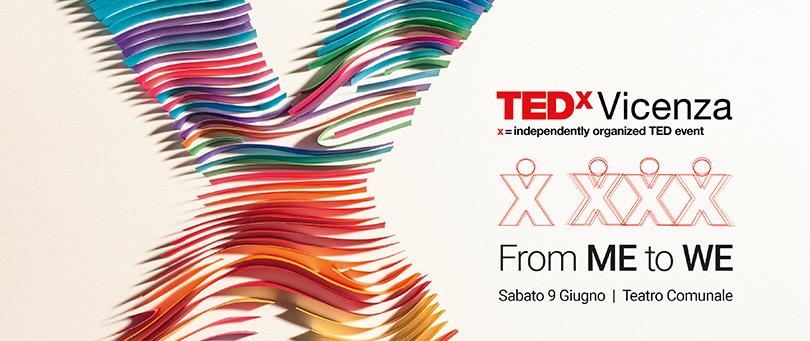TEDxVicenza 2018 alla sua quarta edizione From ME to WE: talk imperdibili il 9 giugno